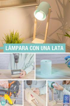 Lámpara con una lata ➜ Recicla una lata de conserva y transfórmala en una lámpara de mesa caser