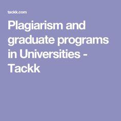 Plagiarism and graduate programs in Universities - Tackk