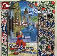 """La Rondinella """"A Song of David - Music of the Sephardim and Renaissance Spain"""". Label: Dorian Discover, 1995. La Rondinella is a group of four musicians formed in 1987 from the Washington D.C. area."""