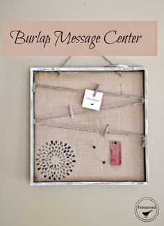 The broken pieces from Marshall's clearance area gave me the parts I needed to create a Burlap Message Center www.homeroad.net