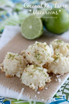 Coconut Key Lime Macaroons from DessertNowDinnerLater.com. Yum!!