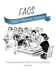The FACS Teacher's Companion, Organizing and Managing the FACS Classroom!