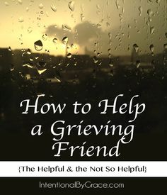 Don't Make the Mistake of Hurting Your Grieving Friend More! Helping a grieving friend-what helps, what doesn't. Grieving Friend, Losing A Parent, Grief Support, Grief Loss, Sympathy Gifts, Joy And Happiness, Words Of Encouragement, Good Advice, Things To Know