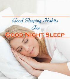 7 Good Sleeping Habits For Good Night Sleep Everyday