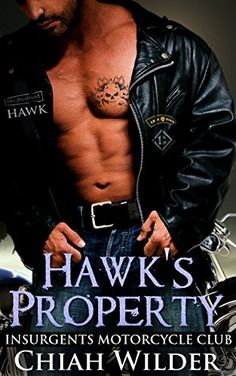 Hawk's Property: Insurgents Motorcycle Club (Insurgents MC Romance Book 1) by Chiah Wilder http://www.amazon.com/dp/B0178F32BS/ref=cm_sw_r_pi_dp_8DhAwb029ZPGQ