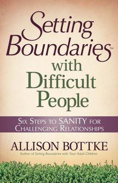"""A 5 star book! """"...achieve freedom from the bondage of drama, chaos, and crisis that often accompanies challenging relationships.""""~Bottke"""