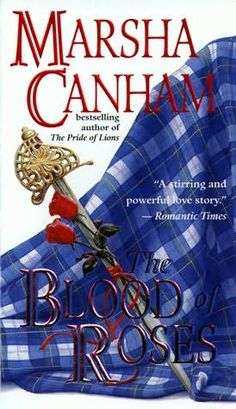 Blood of the Roses (book2) by Marsha Canham - AWESOME!  AMAZON RATING: 4.5/5 Stars!
