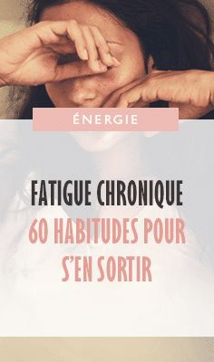 24-fatigue-chronique-60-habitudes-pour-s-en-sortir-pinterest Take Care Of Yourself, Improve Yourself, Miracle Morning, Burn Out, Naturopathy, Live Happy, I Feel Good, Good Sleep, Positive Attitude