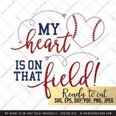 My Heart Is On that Field Baseball  SVG by DainteeDesignsSVGs