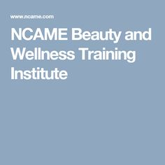 NCAME Beauty and Wellness Training Institute