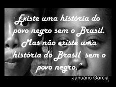 """<ul><li>"""" Existe uma história do povo negro sem o Brasil. Mas não existe uma história do Brasil  sem o povo negro."""" </li><..."""