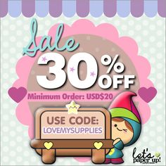 GET DISCOUNTS  All store 30%OFF Minimum order: usd$20 Use code: LOVEMYSUPPLIES Let's shopping right now www.LetsPaperUp.Etsy.com