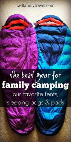 The best well made gear for family camping or family backpacking.  Top kid and adult size  sleeping bags, sleeping pads, and tents.  Lightweight, durable, affordable,  tried and true.    We've been at this camping / backpacking thing sporadically for nearly 20  years.  Great sleeping gear can you keep you warm and cozy, and camping for years.