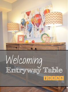 Welcoming Entryway Table Ideas