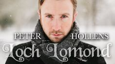 Loch Lomond - Peter Hollens~I've always loved this song and Peter Hollens did a smashing job of it as usual!