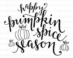 Happy Pumpkin Spice Season Hand Lettered SVG Cutting file on Etsy! Happy Pumpkin, Diy Pumpkin, Pumpkin Spice, Fridge Makeover, Printable Designs, Printables, The Computer, Wood Burning Patterns, Vinyl Lettering