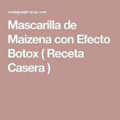 Mascarilla de Maizena con Efecto Botox ( Receta Casera )