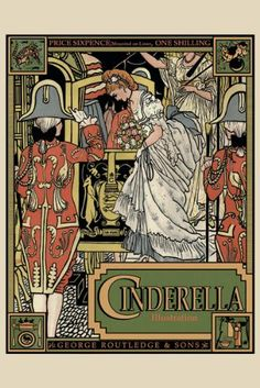 Cinderella (book cover) ~ Fine-Art Print - Grimms Fairy Tales Art Prints and Posters - Mythology Pictures Cinderella Broadway, Cinderella Book, Walter Crane, Before Midnight, Grimm Fairy Tales, Fairytale Art, Antique Books, Book Illustration, Mythology