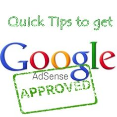 10 Quick Tips to Get Google Adsense Approval