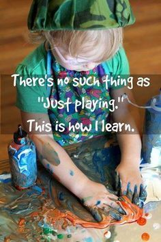 Play can be messy but it's vital to a child development . - Play can be messy but it's vital to a child development . Play Based Learning, Learning Through Play, Early Learning, Kids Learning, Preschool Quotes, Teaching Quotes, Preschool Age, Kindergarten Quotes, Teaching Tools