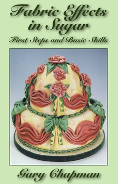 """Read """"Fabric Effects in Sugar First Steps and Basic Skills"""" by Gary Chapman available from Rakuten Kobo. Fabric Effects in Sugar Book One introduced the idea of emulating fabric effects in sugar when it was first published in. Wedding Cake Designs, Wedding Cakes, Sugar Book, Gary Chapman, Painted Cakes, Cake Decorating Techniques, Colorful Cakes, Buy Fabric, First Step"""