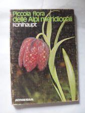 KOHLHAUPT - PICCOLA FLORA DELLE ALPI MERIDIONALI - ED.ATHESIA - 1977