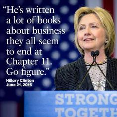 Funny Quotes About Donald Trump by Comedians and Celebrities: Hillary Clinton on Trump's Bankruptcies