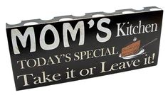 Mom's Kitchen Plaque| Today's Special Take it or leave it | Working mom | Cooking