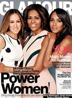 These three: First Lady Michelle Obama got some help from her famous friends Sarah Jessica Parker and Kerry Washington to bolster support for military women both active and veteran in the May issue of Glamour