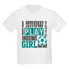 play soccer like a girl Kids Light T-Shirt