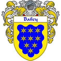 Bailey Coat of Arms   namegameshop.com has a wide variety of products with your surname with your coat of arms/family crest, flags and national symbols from England, Ireland, Scotland and Wale