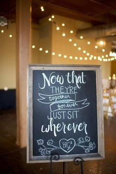 "Rustic chalkboard wedding reception sign idea - ""Now that they're together forever, just sit wherever"" {Mandi Mitchell Photography}"