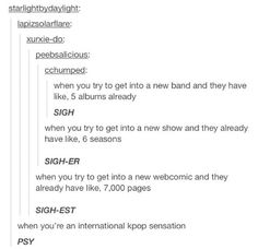 I can relate to all of these... But I need to find another kpop artist other than psy who's name will still work with this...