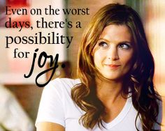 Kate Beckett quote - But oh so true when you know Jesus!!