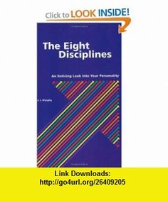 The Eight Disciplines An Enticing Look into Your Personality (9780963901347) John J. Murphy , ISBN-10: 0963901346  , ISBN-13: 978-0963901347 ,  , tutorials , pdf , ebook , torrent , downloads , rapidshare , filesonic , hotfile , megaupload , fileserve
