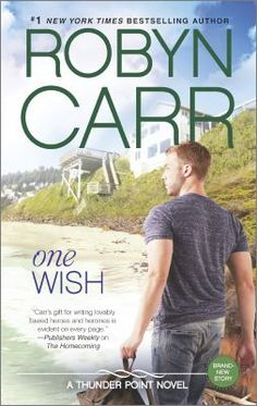 ONE WISH | Book | Carr, Robyn | #1 New York Times bestselling author Robyn Carr delivers another smart, funny, emotional novel about the complexities of life in the small Oregon town of Thunder Point Grace Dillon was a champion figure skater until she moved to Thunder Point to escape the ruthless world of fame and competition. And though she's proud of the quiet, self-sufficient life she's created running a successful flower shop, she knows something is missing. Her life could use a little…