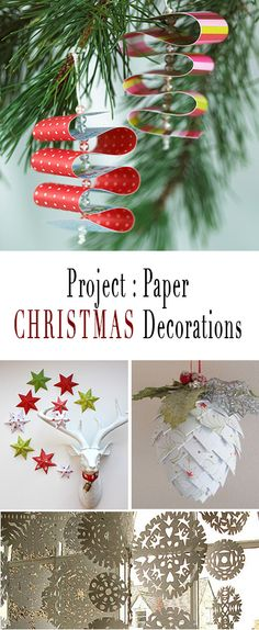 Project : Paper Christmas Decorations • Lot's of tutorials and ideas for using inexpensive paper for crafting more than just snowflakes!