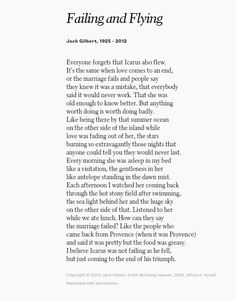 Jack Gilbert | Failing and Flying - my favorite poem. The last 2 sentences get me every time.