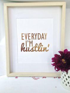 Luxe Art Print - Everyday I'm Hustlin' - Gold Foil