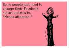 I cant definitely think of a couple ppl like that...attention seekers, and once they get it they are done with ya!!!