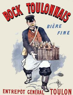 Bock Toulonnais * Bière fine Guillaume ……re pinned by Maurie Daboux ♪ ♪ Beer Poster, Poster Ads, Vintage French Posters, Vintage Images, Retro Ads, Vintage Advertisements, Beer Advertisement, Advertising, Poster
