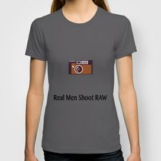 Real men shoot RAW T-shirt by Lens & Shutter - $22.00