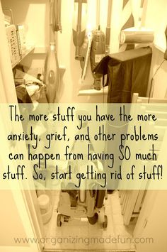 Start getting rid of stuff! I have ridded our home of so much stuff and I am SO happy because of it. 90% of the holiday decorations that were taking over my home are gone! ALL of the clutter and junk is gone! More importantly I will not ever bring more back in here!