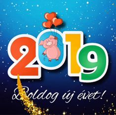 Happy New Year 2019 : Boldog új évet 2019 Share Pictures, Animated Gifs, Year Of The Pig, Happy New Year 2019, Summer Pictures, Old Postcards, Merry Xmas, Evo, Cute Wallpapers
