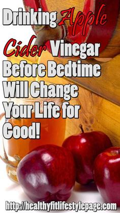 Drinking Apple Cider Vinegar Before Bedtime Will Change Your Life for Good! – Healthy Fit Lifestyle Page