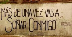 Y me recordarás. Wall Quotes, Lyric Quotes, Me Quotes, Qoutes, Lyrics, Go For It Quotes, Great Quotes, Dream About Me, Life Goes On