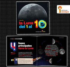 LA LUNA DEL 1 AL 10. 1 #satélite, 2 caras, 3 tipos de #eclipses, 4 fases principales, 5 súper-#cráteres... Los números están en todas partes y también están escondidos en la #Luna. ¡Escrito por el estimulante divulgador de #astronomía Mariano Ribas! Un sorprendente recorrido desde el 1 hasta el 10 permite desentrañar los misterios de nuestro hermoso satélite. Bellísimas #fotografías tomadas por el autor y una estética innovadora y atractiva, ideal para iniciarse en la lectura.