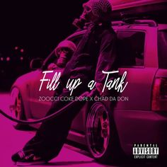 Zocci Coke Dope teams up with Chad Da Don for this new joint titled 'Fill Up a Tank'.
