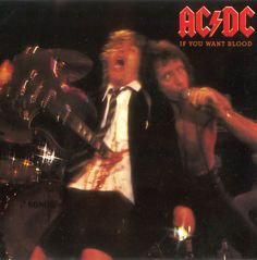 AC/DC - If You Want Blood You've Got It - 1978.  Live release that killed.  The cover shows Angus getting stabbed with a guitar!  This was part of the normal stage act!
