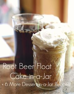 Root Beer Float Cake-in-a-Jar, Plus 6 More Creative Desserts